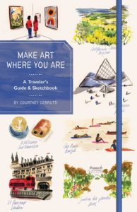 Mark Art Where You Are by Courtney Cerruti